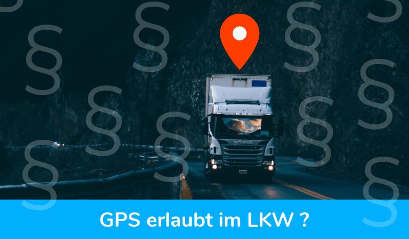 GPS Tracker im LKW einsetzen: Immer mehr Fuhrparks setzen LKW Ortung ein
